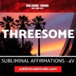 Threesome - Subliminal Affirmations