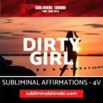 Dirty Girl Generator - Subliminal Affirmations