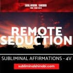 Remote Seduction - Subliminal Affirmations