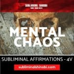 Mental Chaos - Subliminal Affirmations