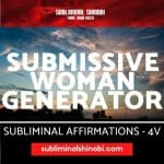 Submissive Woman Generator - Subliminal Affirmations