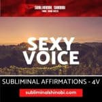 Sexy Voice - Subliminal Affirmations