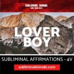 Lover Boy - Subliminal Affirmations