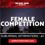 Female Competition - Subliminal Affirmations