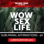 Wow Sex Life - Subliminal Affirmations