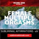 Female Multiple Orgasms - Subliminal Affirmations