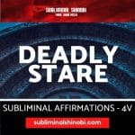 Deadly Stare - Subliminal Affirmations