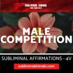 Male Competition - Subliminal Affirmations