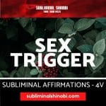 Sex Trigger - Subliminal Affirmations
