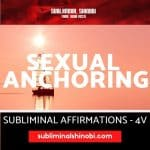 Sexual Anchoring - Subliminal Affirmations