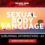 Sexual Body Language - Subliminal Affirmations
