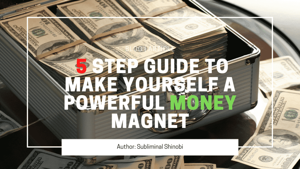 5 step guide to make yourself a powerful money magnet