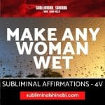 Make Any Woman Wet - Subliminal Affirmations