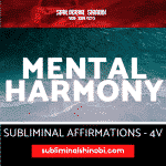 Mental Harmony - Subliminal Affirmations