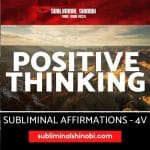 Positive Thinking - Subliminal Affirmations