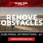 Remove Obstacles - Subliminal Affirmations