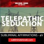 Telepathic Seduction - Subliminal Affirmations