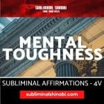 Mental Toughness - Subliminal Affirmations