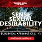 Sense Sexual Desirability - Subliminal Affirmations