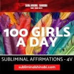 100 Girls a Day - Subliminal Affirmations