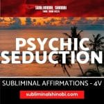 Psychic Seduction - Subliminal Affirmations