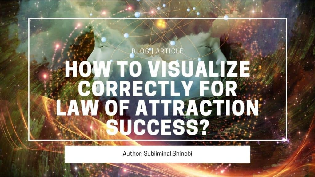 how to visualize correctly for law of attraction success
